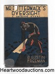 Mr. Pottermack's Oversight by R. Austen Freeman 1st US ed