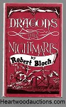 Dragons and Nightmares by Robert Bloch SIGNED LTD ED- High Grade