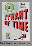 TYRANT OF TIME by Lloyd Arthur Eshbach SIGNED 1st Ric Binkley CVR- High Grade