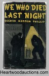We Who Died Last Night by Quentin Morrow Phillip FIRST