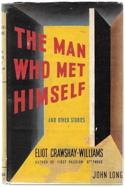 The Man Who Met Himself by Eliot Crawshay-Williams 1st