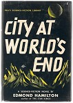 City at World's End by Edmond Hamilton 1st