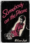 Somebody on the Phone by William Irish 1st w/DJ