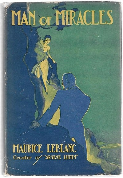 Man of Miracles by Maurice Leblanc 1st w/DJ