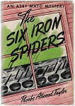 The Six Iron Spiders by Phoebe Atwood Taylor 1st w/DJ