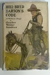 Hill-Bred Barton's Code: A Western Story by Charles Wesley Sanders w/DJ