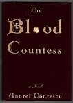 The Blood Countess by Andrei Codrescu Signed- High Grade