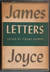 Letters of James Joyce by Stuart Gilbert (ed.) 1st edition
