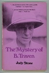The Mystery of B. Traven by Judy Stone (Signed, First edition)