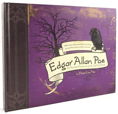 Edgar Allen Poe: An Illustrated Companion to His Tell Tale Stories by Harry Lee  Poe with reproductions of letters, manuscripts and artifacts