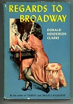 Regards to Broadway by Donald Henderson Clarke HC w/DJ
