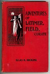 Adventures of Latimer Field, Curate by Silas K. Hocking