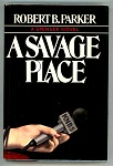 A Savage Place by Robert B. Parker 1st