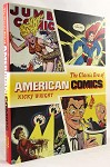 The Classic Era of the American Comics by Nicky Wright (400+ Color Ilus.)- High Grade