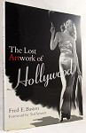 The Lost Artwork of Hollywood: Classic Images from Cinema's Golden Age by Fred E. Basten- High Grade