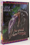 No Good from a Corpse by Leigh Brackett Signed Limited First Edition