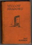 Yellow Shadows by Sax Rohmer First Edition