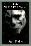 The Necromancer by Peter Teuthold 1st ed thus (SOFTCOVER)