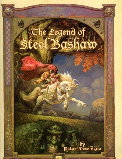 The Legend of Steel Bashaw by Petar  Meseldzija (Illustrated) (SOFTCOVER)