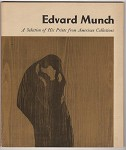 Edvard Munch: A Selection of his Prints from American Collections  by William S. Lieberman (SOFTCOVER)