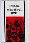While there's Hope by John Brunner (First edition) (SOFTCOVER)