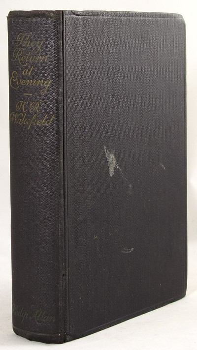 They Return at Evening: A Book of Ghost Stories by H. R. Wakefield (1st Edition)