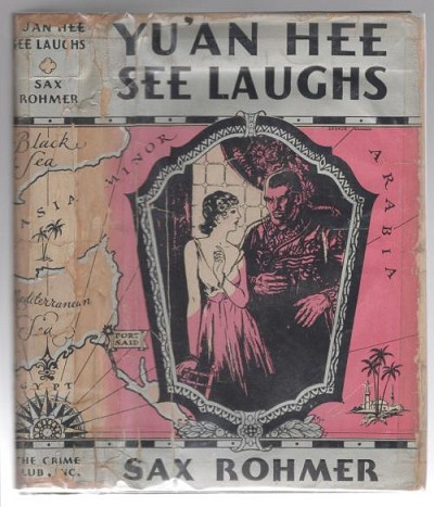 Yu'an Hee See Laughs by Sax Rohmer (First Edition)