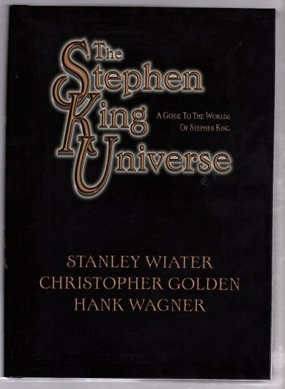 The Stephen King Universe by Stanley Wiater (Limited Signed Edition)