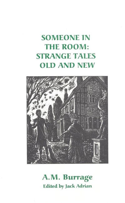 Someone In The Room: Strange Tales Old And New by A.M.  Burrage (Limited Edition)