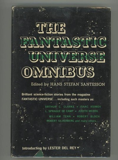 The Fantastic Universe Omnibus by Hans Stefan Santesson (editor) 1st