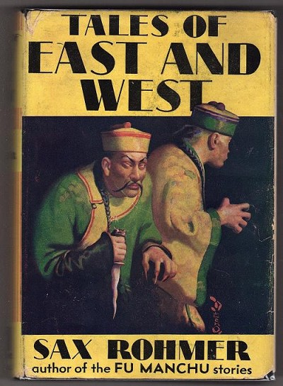 Tales of East and West by Sax Rohmer (First Edition)