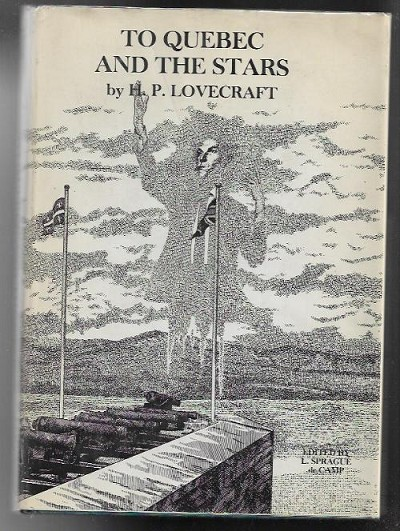 To Quebec and the Stars by H. P. Lovecraft (First Edition)