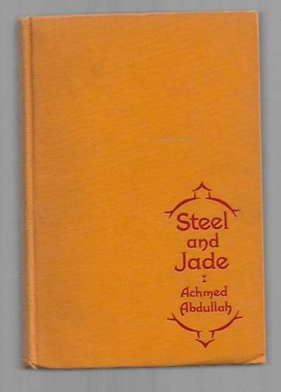 Steel and Jade by  Achmed Abdullah (First Edition)