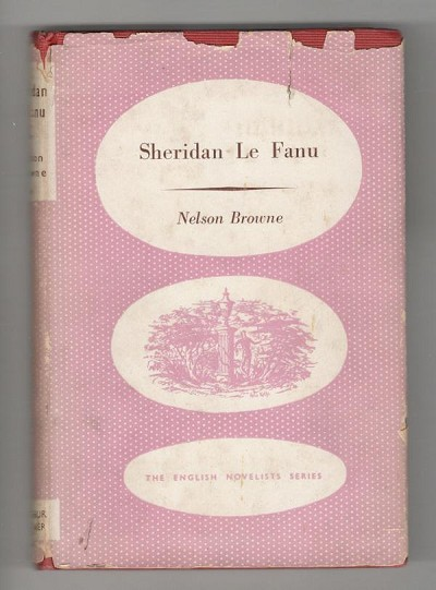 Sheridan Le Fanu by Nelson Browne (The English Novelists Series) 1st edition