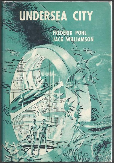 Undersea City by Jack Williamson & Frederik Pohl
