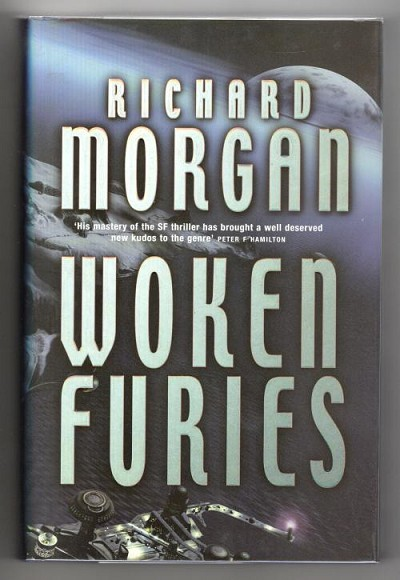Woken Furies by Richard Morgan (First UK Edition) Gollancz SF Thriller Signed