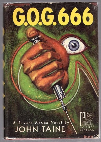 G.O.G. 666 by John Taine (First Edition)