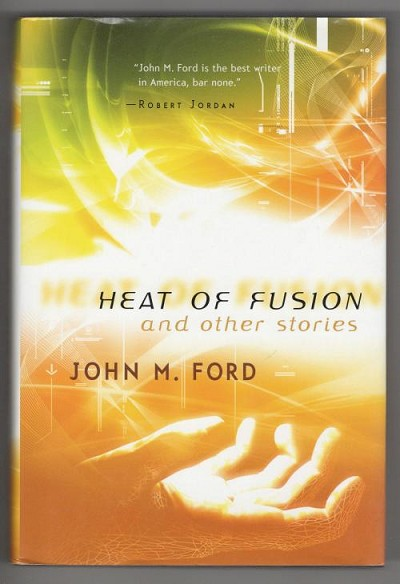 Heat of Fusion and Other Stories by John M. Ford (First Edition) Signed