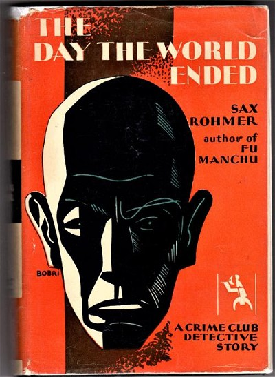 The Day the World Ended by Sax Rohmer (First U.S. Edition)