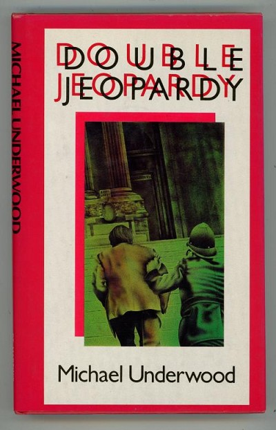Double Jeopardy by Michael Underwood (First Edition)