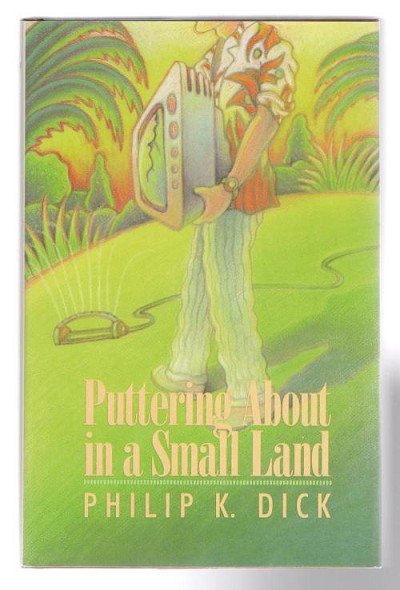 Puttering About in a Small Land by Philip K. Dick (First Edition)