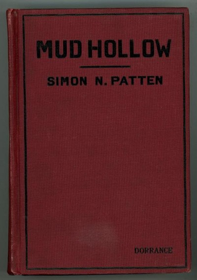 Mud Hollow by Simon N. Patten (First Edition)