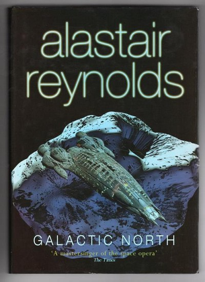 Galactic North by Alastair Reynolds (First Edition) Gollancz File Copy