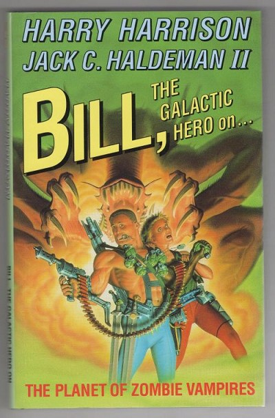 Bill, the Galactic Hero on The Planet of Zombie Vampires (First UK Edition) File Copy