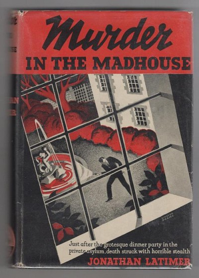 Murder in the Madhouse by Jonathan Latimer (First Edition)