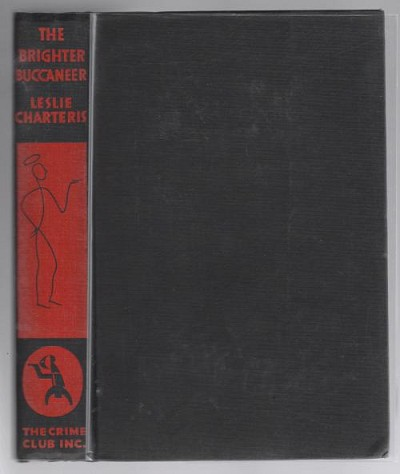 The Brighter Buccaneer by Leslie Charteris (First Edition)