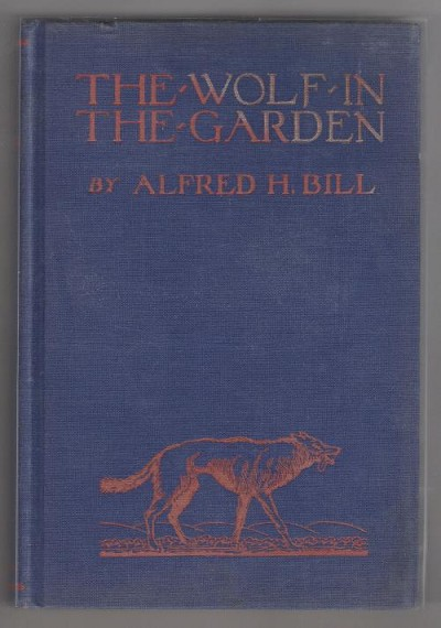 The Wolf in the Garden by Alfred H. Bill (First Edition)