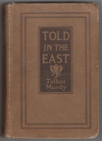 Told in the East by Talbot Mundy (First Edition)
