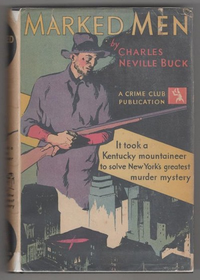 Marked Men by Charles Neville Buck (First Edition)