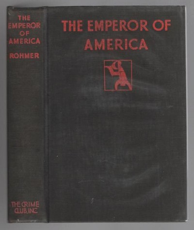 The Emperor of America by Sax Rohmer (First Edition)